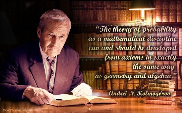 andrei kolmogorov mathematical probability quotes