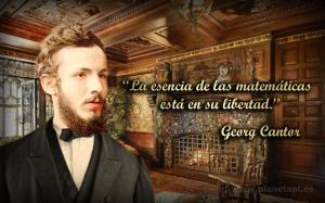 La esencia de las matemáticas es sus libertad. Georg Cantor